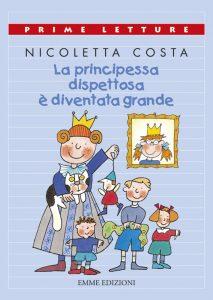 La principessa dispettosa è diventata grande - Costa | Emme Edizioni | 9788879275378