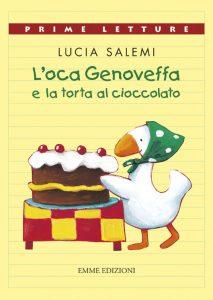 L'oca Genoveffa e la torta al cioccolato - Salemi | Emme Edizioni | 9788879275873