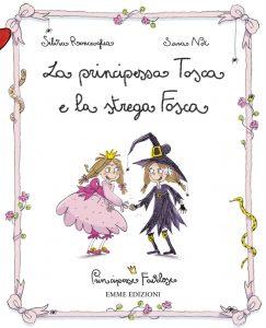La principessa Tosca e la strega Fosca - Roncaglia/Not | Emme Edizioni | 9788860791825