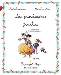 La principessa pirata - Roncaglia/Temporin | Emme Edizioni | 9788860792808