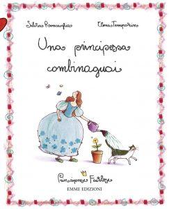 Una principessa combinaguai - Roncaglia/Temporin | Emme Edizioni | 9788860794055