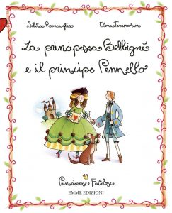 La principessa Belbignè e il principe Pennello - Roncaglia/Temporin | Emme Edizioni | 9788860791368