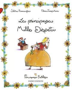 La principessa Mille Dispetti - Roncaglia/Temporin | Emme Edizioni | 9788860791375