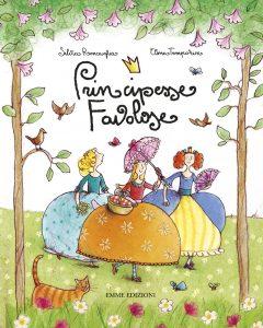 Principesse favolose vol. I - Roncaglia/Temporin | Emme Edizioni | 9788860794505