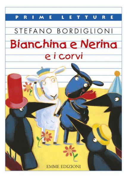 Bianchina e Nerina e i corvi - Bordiglioni | Emme Edizioni | 9788860790996