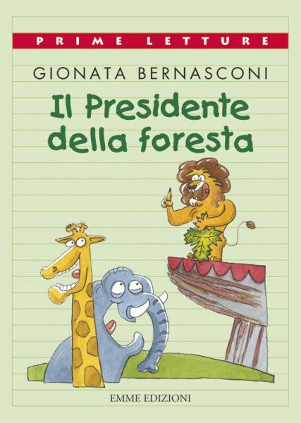Il Presidente della foresta - Bernasconi | Emme Edizioni | 9788860795151