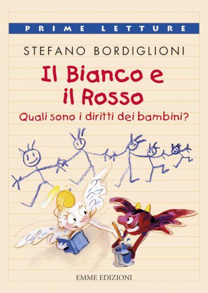 Il Bianco e il Rosso: Quali sono i diritti dei bambini? - Bordiglioni/Fuzellier | Emme Edizioni | 9788860797261