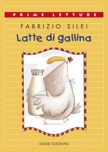 Latte di gallina - Silei/Cantone | Emme Edizioni | 9788860797919