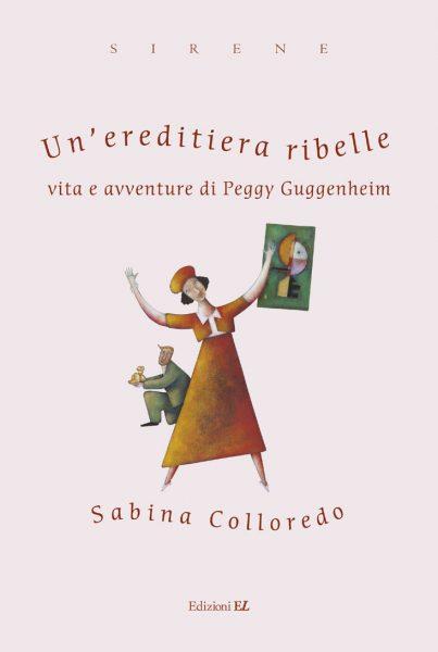 Un'ereditiera ribelle - Colloredo/Cimatoribus   Edizioni EL   9788847711860