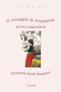 Il coraggio di Artemisia - Pittrice leggendaria
