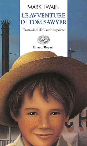 Le avventure di Tom Sawyer - Twain | Einaudi Ragazzi | 9788879264846