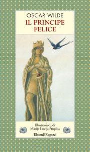 Il principe felice - Wilde | Einaudi Ragazzi | 9788879265034