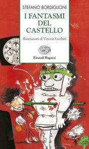 I fantasmi del castello - Bordiglioni | Einaudi Ragazzi | 9788879265287