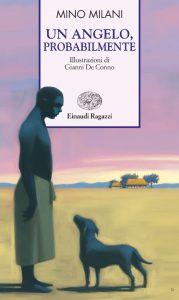 Un angelo, probabilmente - Milani | Einaudi Ragazzi | 9788879265508