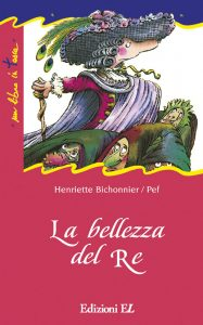 La bellezza del re - Bichonnier/Pef | Edizioni EL | 9788870680812