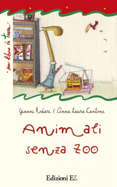 Animali senza zoo - Rodari/Cantone | Edizioni EL | 9788847724860