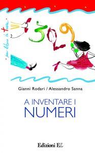 A inventare i numeri - Rodari/Sanna | Edizioni EL | 9788847727892