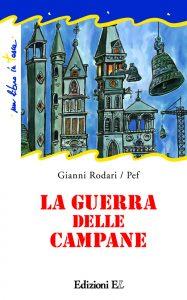 La guerra delle campane - Rodari/Pef | Edizioni EL | 9788847728059