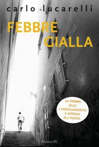 Febbre gialla - Lucarelli | Edizioni EL | 9788847728608