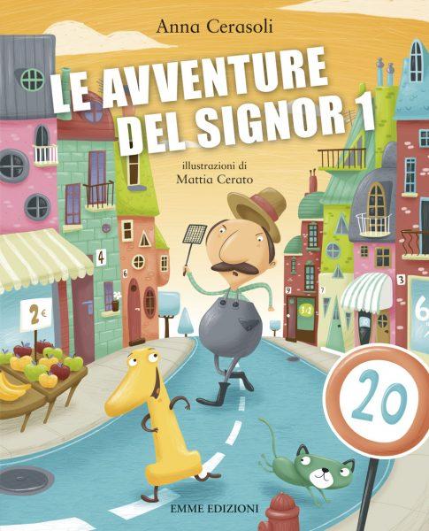 Le avventure del signor 1 - Cerasoli/Cerato | Emme Edizioni | 9788860797957