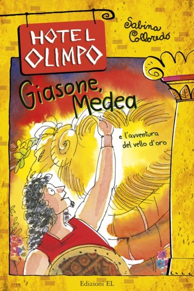 Giasone, Medea e l'avventura del vello d'oro - Colloredo | Edizioni EL | 9788847727380