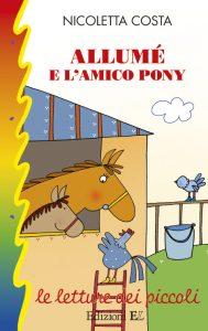 Allumé e l'amico pony - Nicoletta Costa