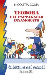 Teodora e il pappagallo innamorato - Nicoletta Costa