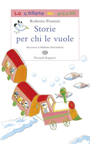 Storie per chi le vuole - Piumini | Einaudi Ragazzi | 9788879265980