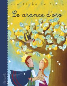 Le arance d'oro - Bordiglioni/Zaffaroni | Edizioni EL | 9788847734098