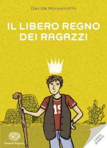 Il Libero Regno dei Ragazzi - Morosinotto | Einaudi Ragazzi | 9788879269131