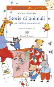 Storie di animali per bambini senza animali - Lamarque/Curti | Einaudi Ragazzi | 9788879267625