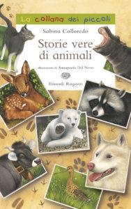 Storie vere di animali - Colloredo/Del Nevo | Einaudi Ragazzi | 9788879268127