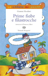 Prime fiabe e filastrocche - Rodari/Altan | Einaudi Ragazzi | 9788879268158