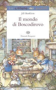 Il mondo di Boscodirovo - Barklem | Einaudi Ragazzi | 9788879268615