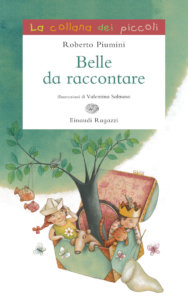 Belle da raccontare - Piumini/Salmaso | Einaudi Ragazzi | 9788879269018