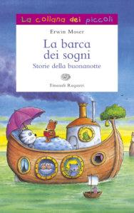 La barca dei sogni - Storie della buonanotte - Moser | Einaudi Ragazzi | 9788879269025