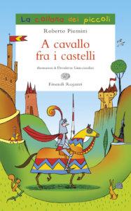 A cavallo fra i castelli - Piumini/Guicciardini | Einaudi Ragazzi | 9788879269452