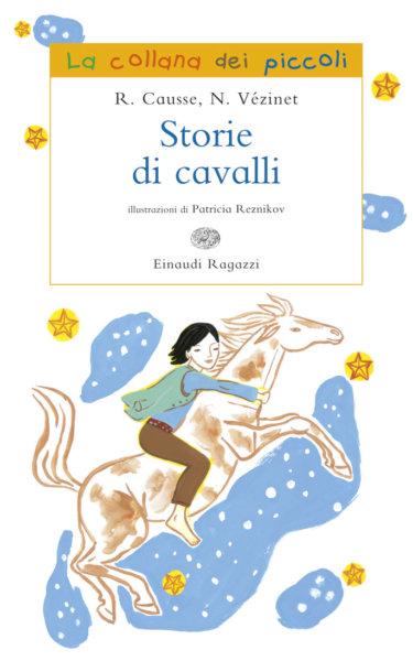 Storie di cavalli - Causse, Vézinet/Reznikov | Einaudi Ragazzi | 9788879269902