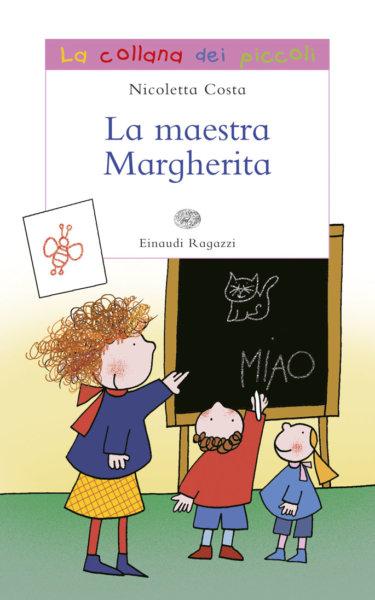 La maestra Margherita - Costa | Einaudi Ragazzi | 9788879269971