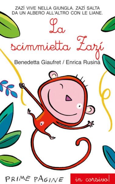 La scimmietta Zazì - Giaufret/Rusinà in corsivo | Emme Edizioni | 9788860798459