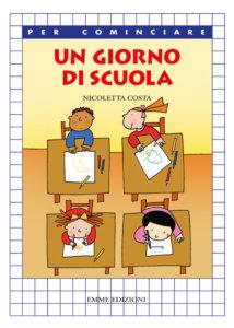 Un giorno di scuola - Costa | Emme Edizioni | 9788860793249