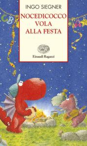 Nocedicocco vola alla festa - Siegner | Einaudi Ragazzi | 9788879266789