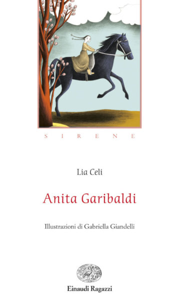 Anita Garibaldi - Celi | Einaudi Ragazzi | 9788879267243