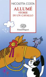Allumé-Storie di un cavallo - Costa | Einaudi Ragazzi | 9788879267403