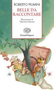 Belle da raccontare - Piumini/Salmaso | Einaudi Ragazzi | 9788879267731