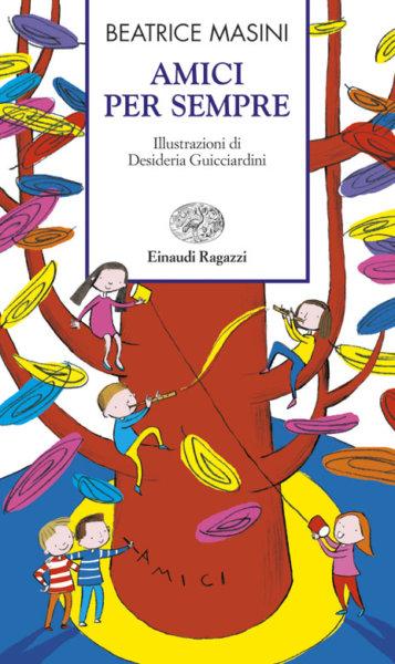 Amici per sempre - Masini/Guicciardini | Einaudi Ragazzi | 9788879267786