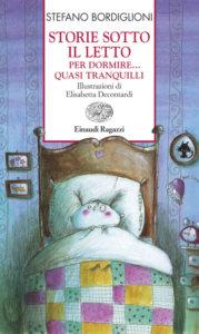 Storie sotto il letto - per dormire… quasi tranquilli - Bordiglioni/Decontardi | Einaudi Ragazzi | 9788879267878