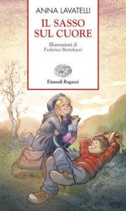Il sasso sul cuore - Lavatelli/Bertolucci | Einaudi Ragazzi | 9788879268080