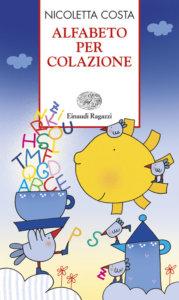Alfabeto per colazione - Costa | Einaudi Ragazzi | 9788879269308