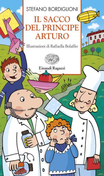 Il sacco del principe Arturo - Bordiglioni/Bolaffio | Einaudi Ragazzi | 9788879269612
